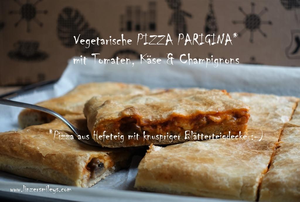 Pizza parigina, Pizza mit Hefeteig und knuspriger Blätterteigdecke, vegetarische Variante, mit Champignons, ohne Schinken, königlich lecker, Rezept von Daniela Terenzi, #linzersmileys
